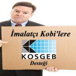 İmalatçı Kobi'lere KOSGEB'den Ciddi Destek