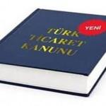 Türk Ticaret Kanunda Yapılan Son Değişiklikler
