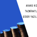 Avans Kıdem Tazminatları Gider Yazılır mı?