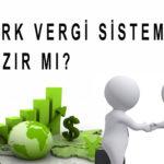 Küreselleşen Ekonomiye Türk Vergi Sistemi Hazır mı?