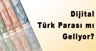 Dijital Türk Parası Geliyor