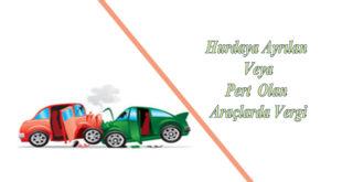 Hurdaya Ayrılan Veya Pert Olan Araçlarda Vergi